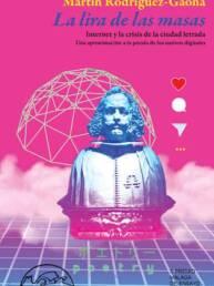 Páginas de Espuma | Fotografías interiores de autores del ensayo La lira de las masas Internet y la crisis de la ciudad letrada del Martín Rodríguez-Gaona
